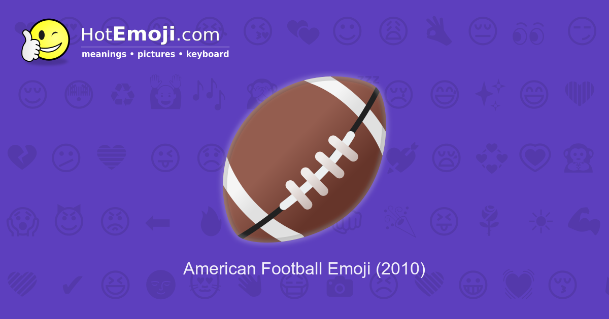 American Football Emoji Meaning With Pictures From A To Z