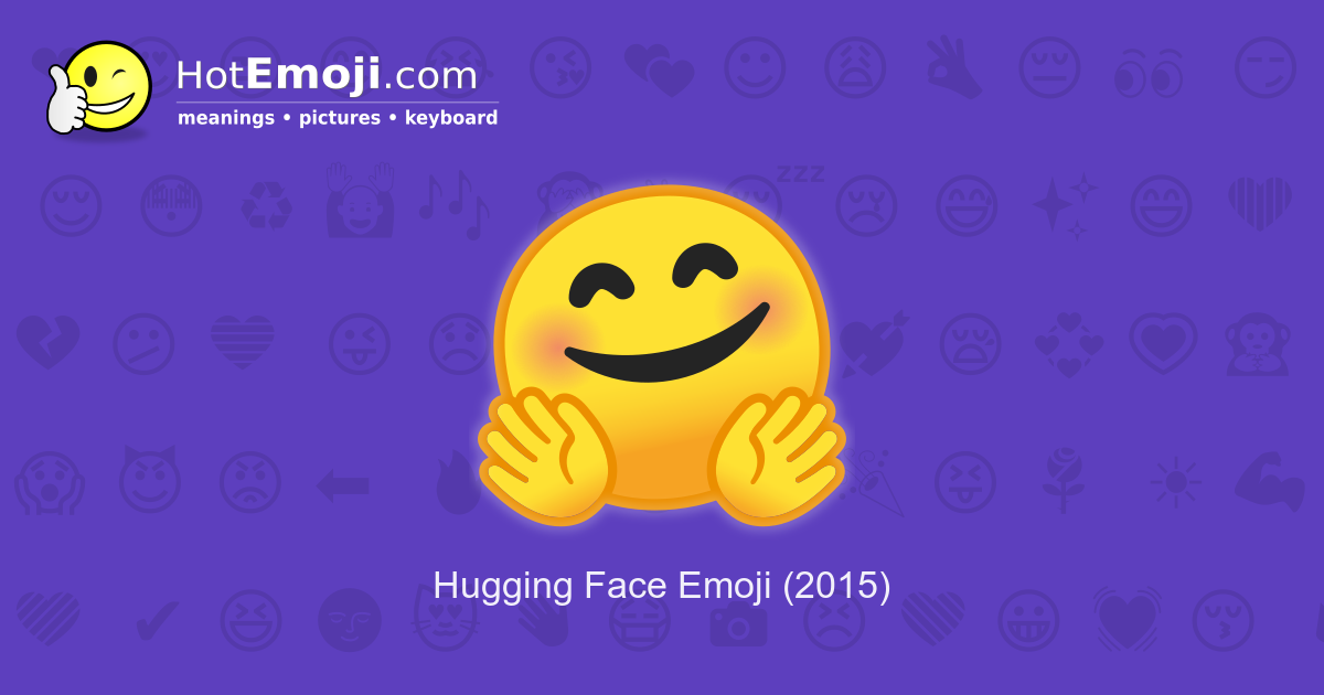 🤗 Hug Emoji Meaning with Pictures: from A to Z