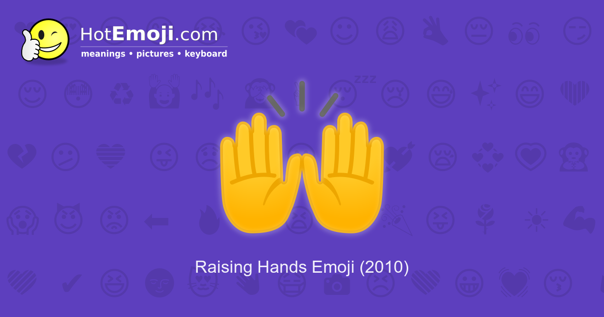 Hands In The Air Emoji Meaning With Pictures From A To Z