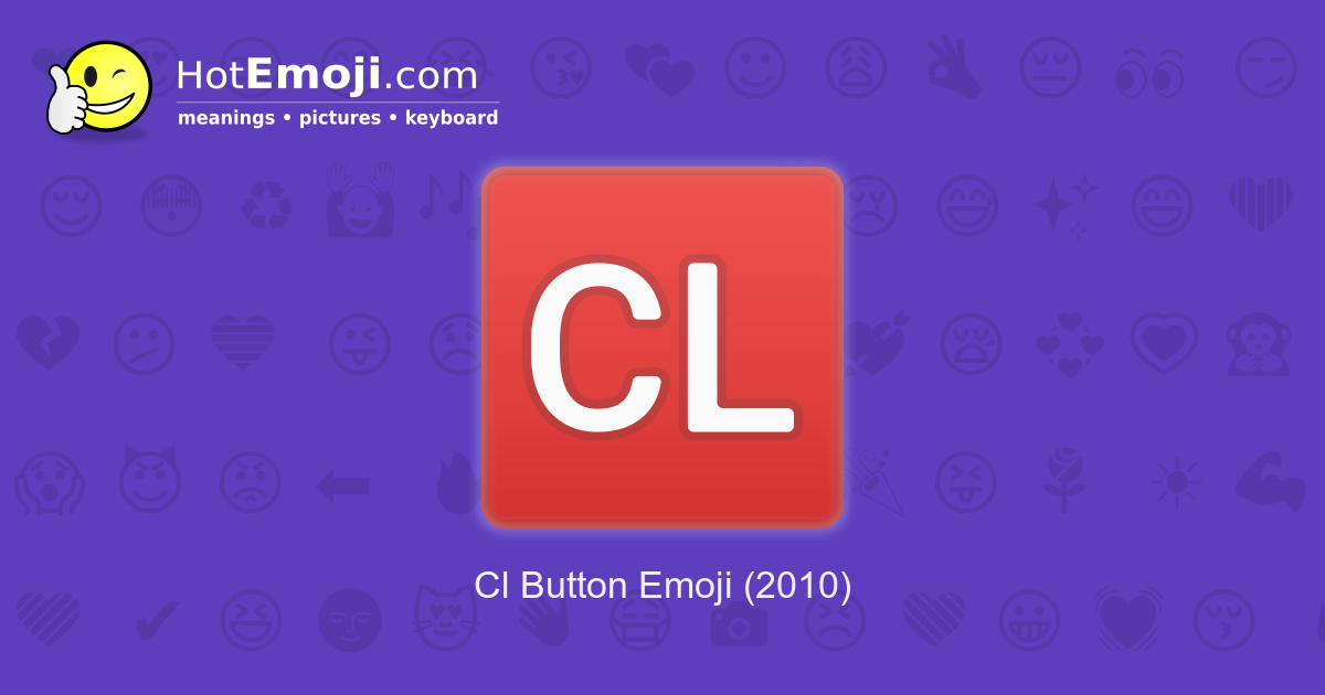 cl button emoji meaning with pictures  from a to z
