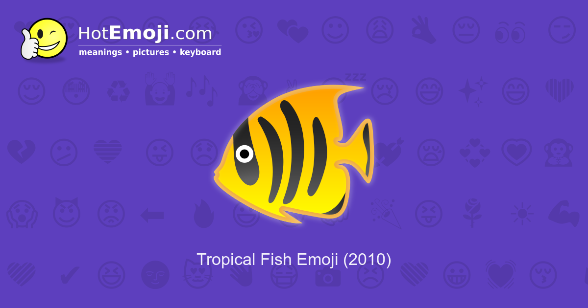 🐠 Tropical Fish Emoji Meaning with Pictures: from A to Z