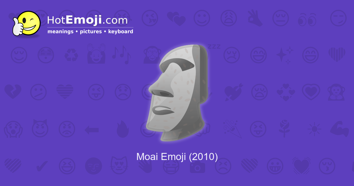 Moai Emoji Meaning With Pictures From A To Z