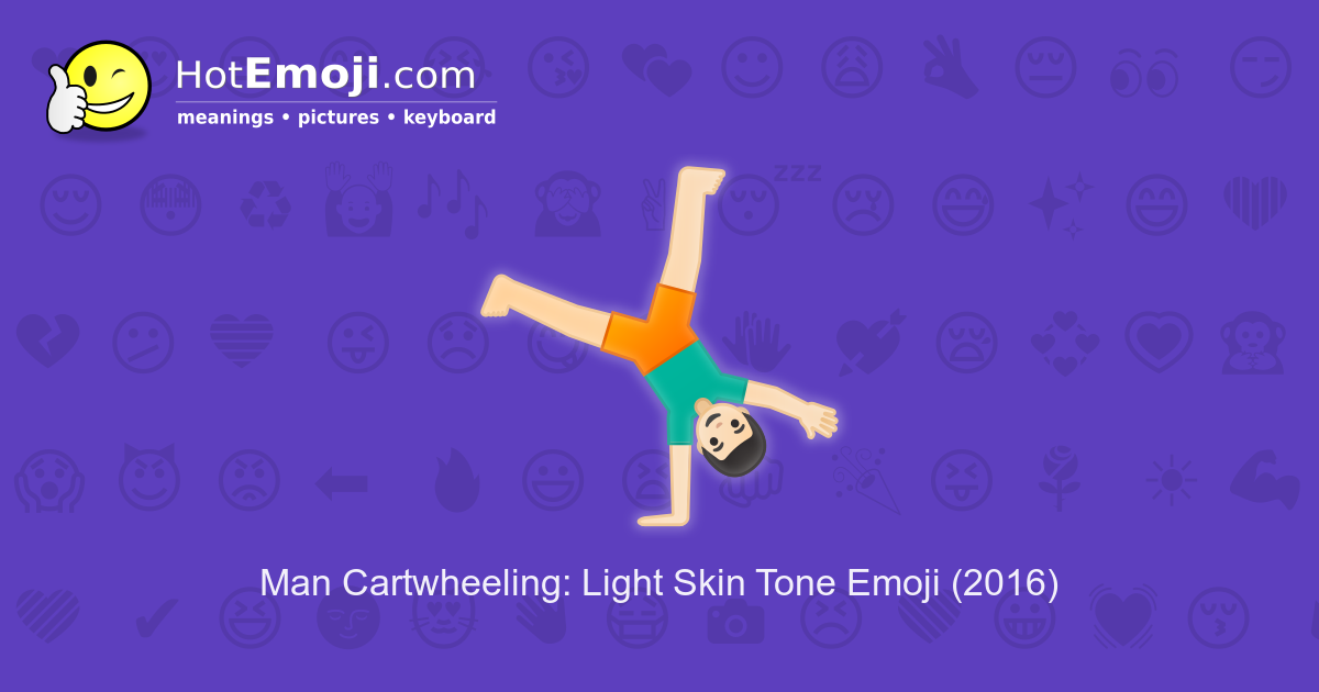 🤸🏻 ♂️ Man Cartwheeling Emoji with Light Skin Tone Meaning