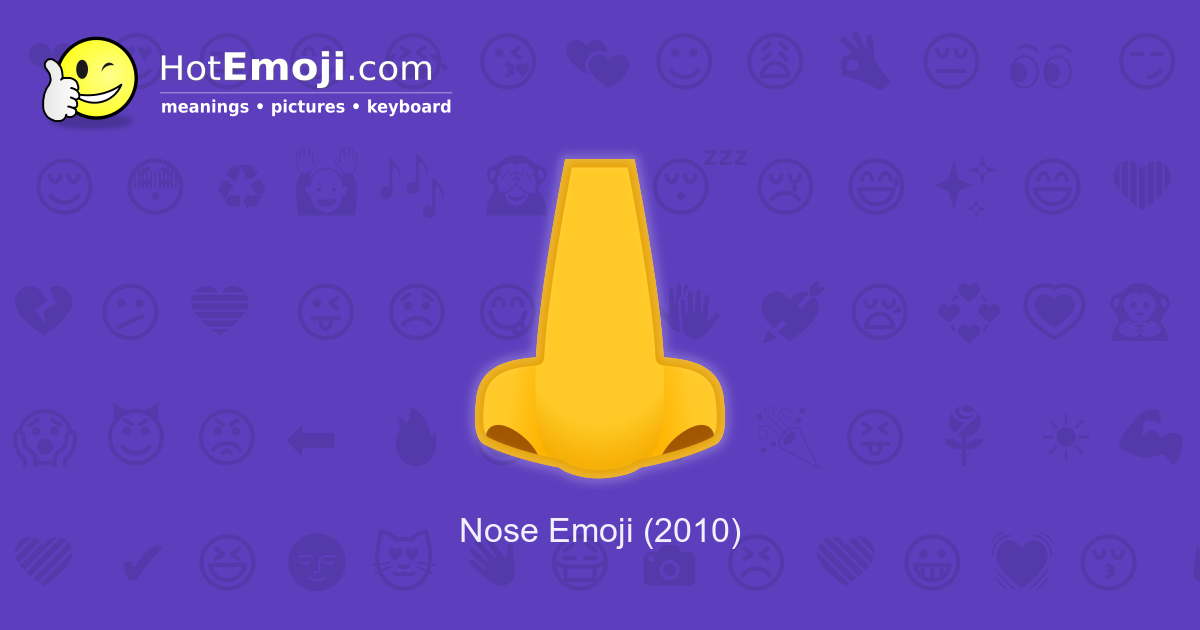 👃 Nose Emoji Meaning with Pictures: from A to Z