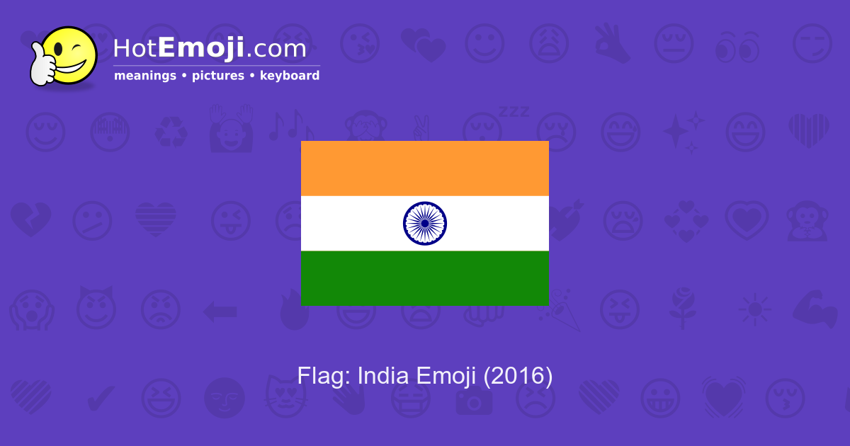 Flag India Emoji Meaning With Pictures From A To Z