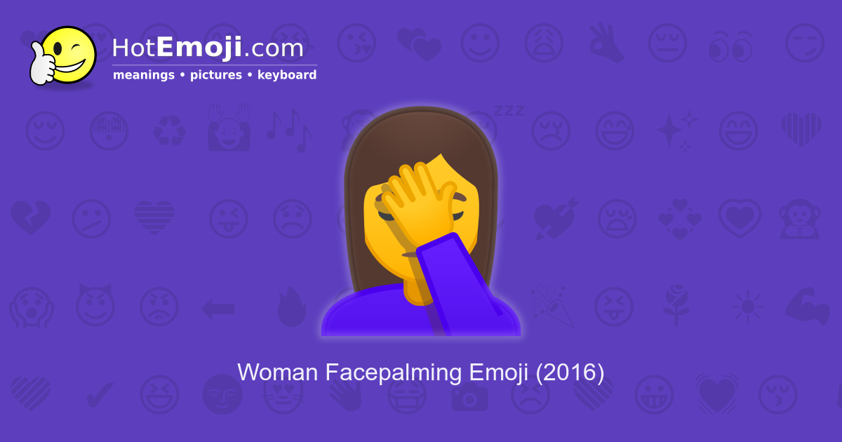 Woman Facepalming Emoji Meaning With Pictures From A To Z