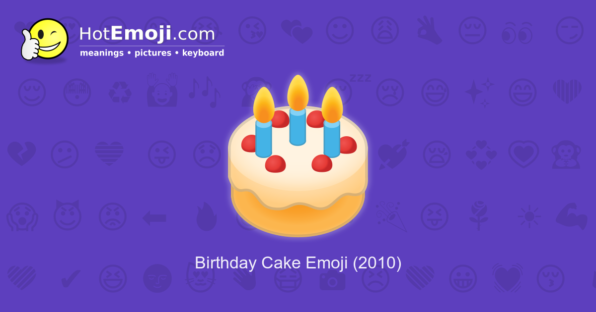 Terrific Birthday Cake Emoji Meaning With Pictures From A To Z Funny Birthday Cards Online Aeocydamsfinfo