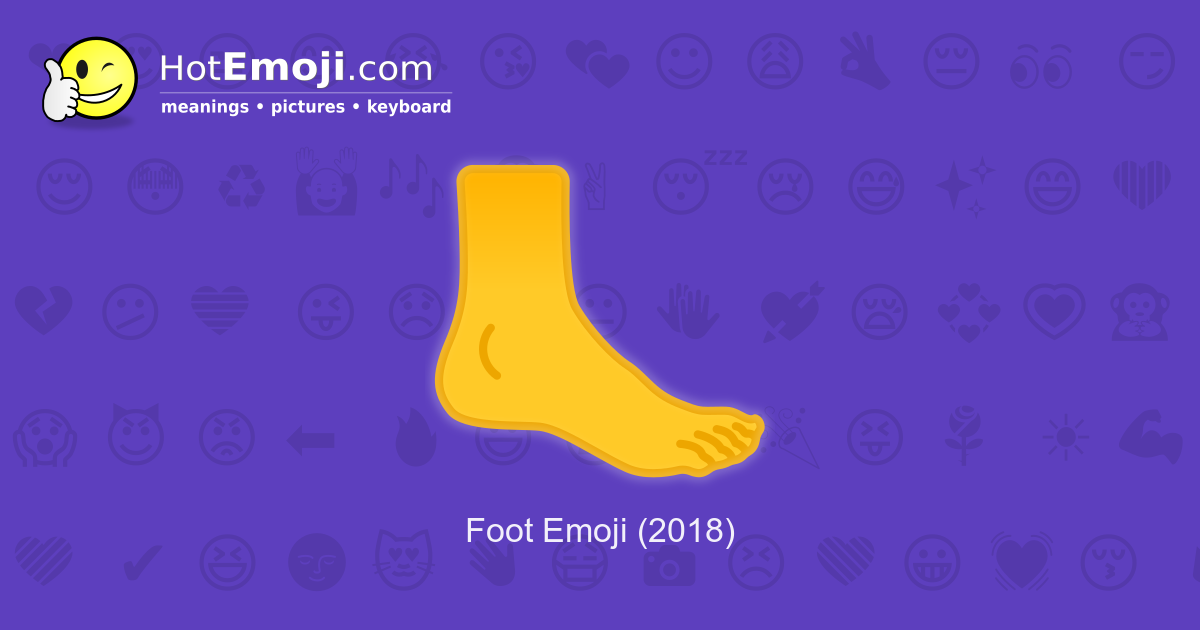 foot emoji meaning with pictures  from a to z