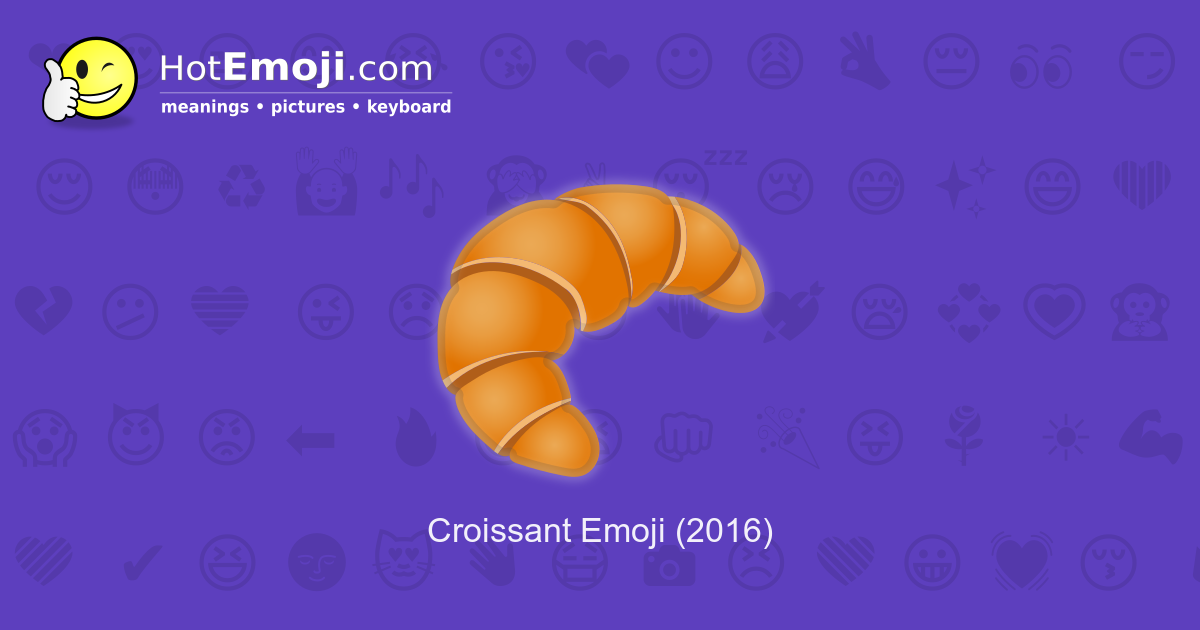 croissant emoji meaning with pictures  from a to z