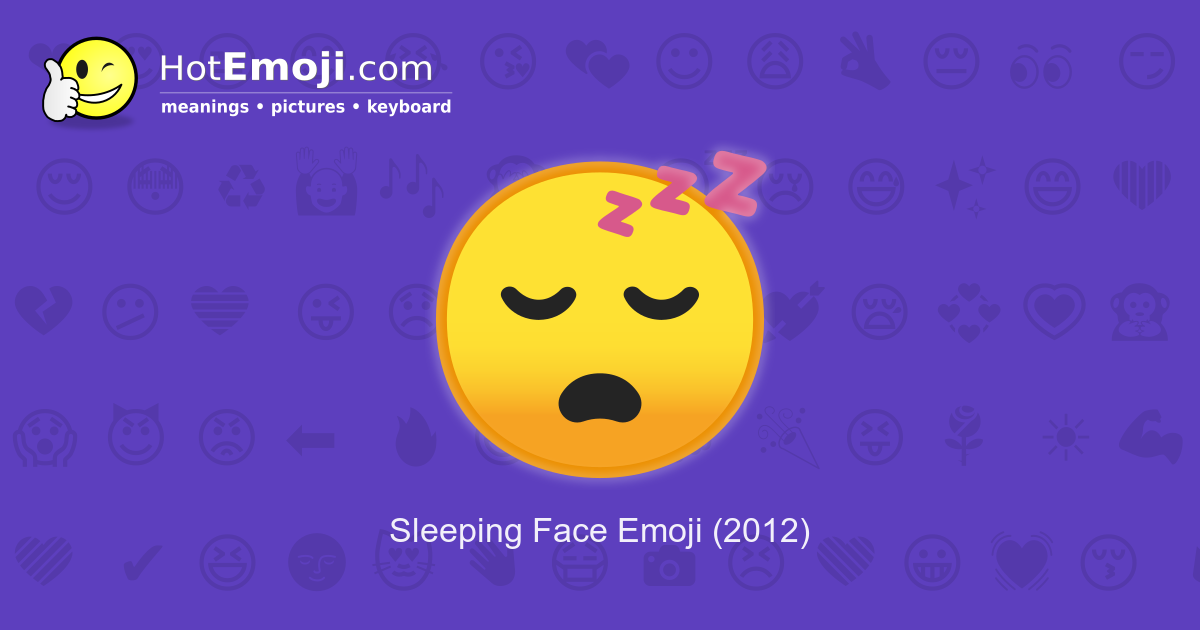 😴 Sleepy Emoji Meaning with Pictures: from A to Z