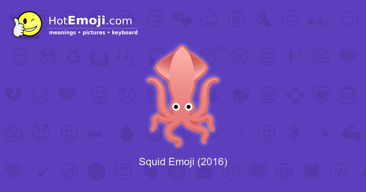 🦑 Squid Emoji Meaning with Pictures: from A to Z