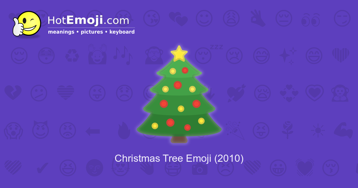 Christmas Tree Emoji.Christmas Tree Emoji Meaning With Pictures From A To Z