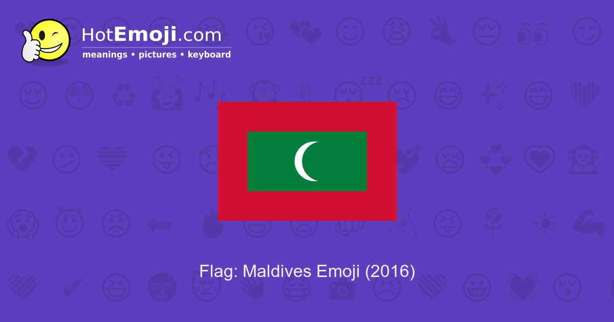 Flag Maldives Emoji Meaning With Pictures From A To Z