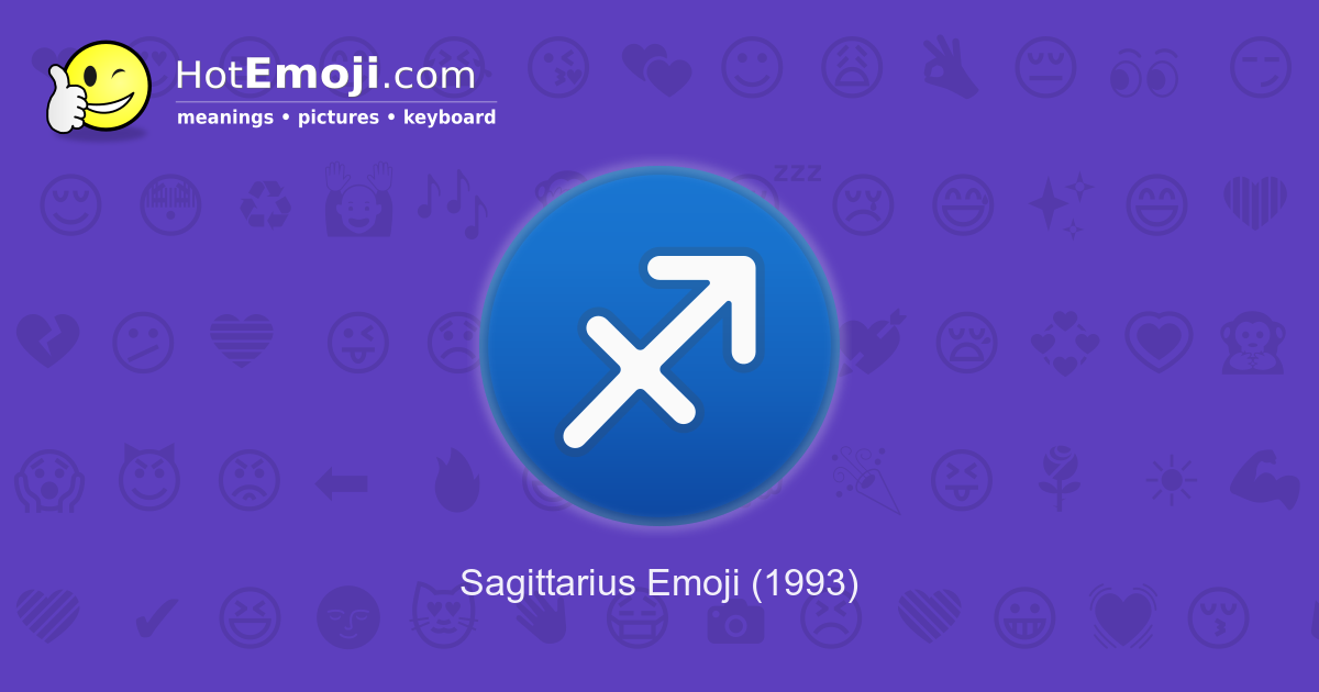 ♐ Sagittarius Emoji Meaning with Pictures: from A to Z