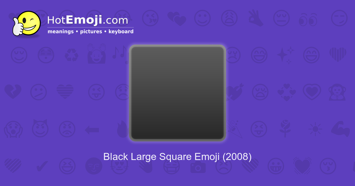 black large square emoji meaning with pictures from a to z