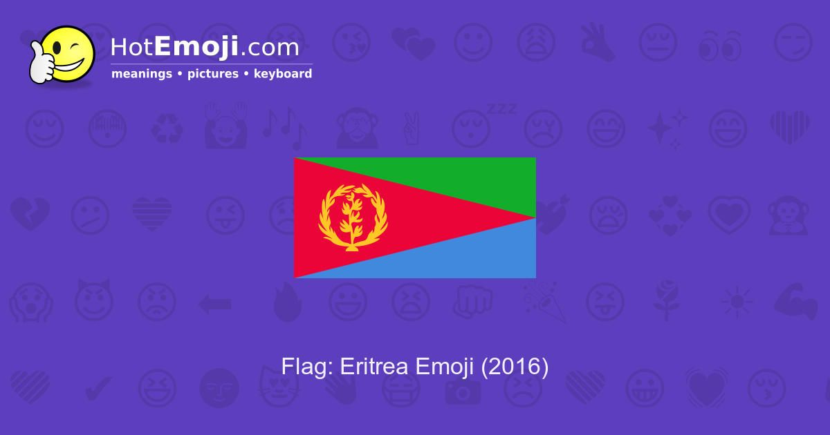 Flag: Eritrea Emoji Meaning with Pictures: from A to Z