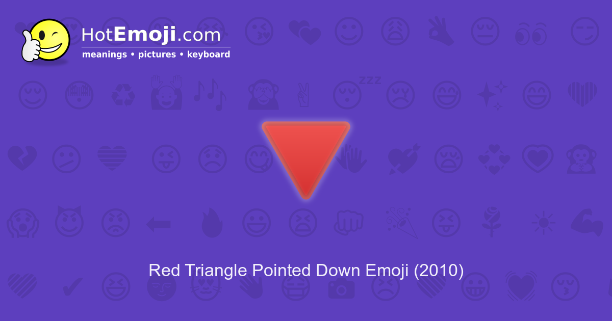 🔻 Red Triangle Pointed Down Emoji Meaning with Pictures