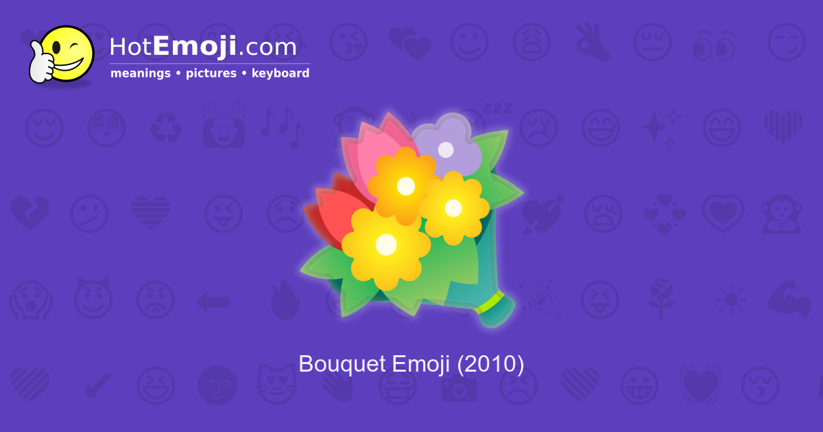 Bouquet Emoji Meaning With Pictures: From A To Z
