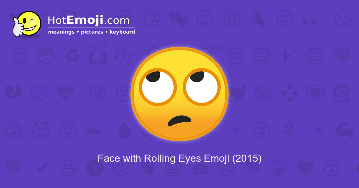 Eye Roll Emoji Meaning With Pictures From A To Z