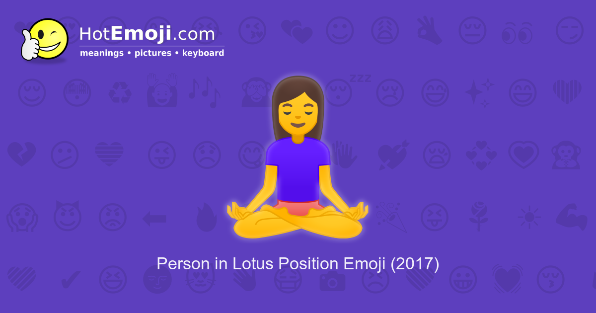 🧘 Person in Lotus Position Emoji Meaning with Pictures: from A to Z