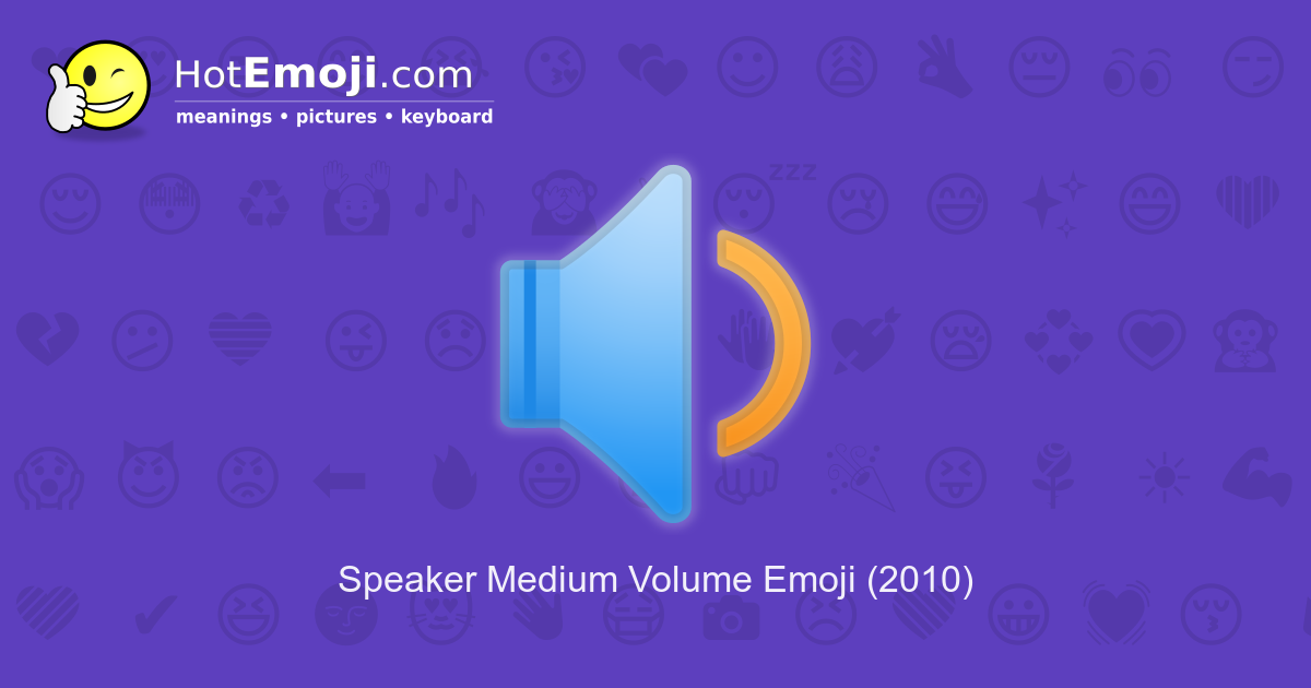 Speaker Medium Volume Emoji Meaning with Pictures: from A to Z