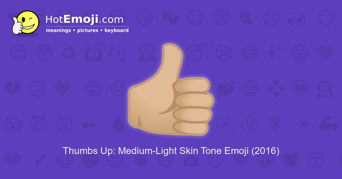 Thumbs Up Emoji with Medium-Light Skin Tone Meaning and ...