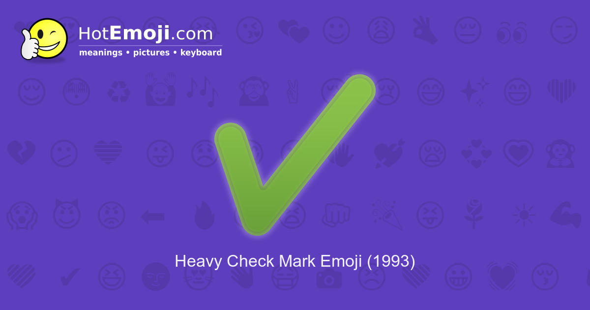 ✔️ Heavy Check Mark Emoji Meaning with Pictures: from A to Z