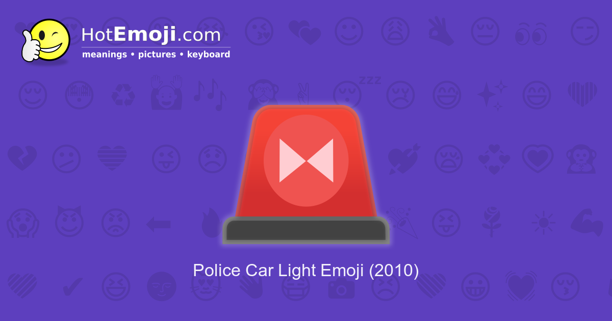 Police Car Light Emoji Meaning With Pictures From A To Z