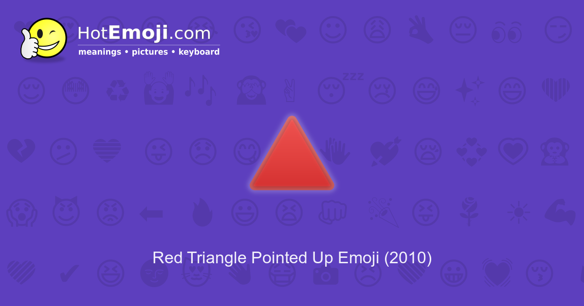 🔺 Red Triangle Pointed Up Emoji Meaning with Pictures: from
