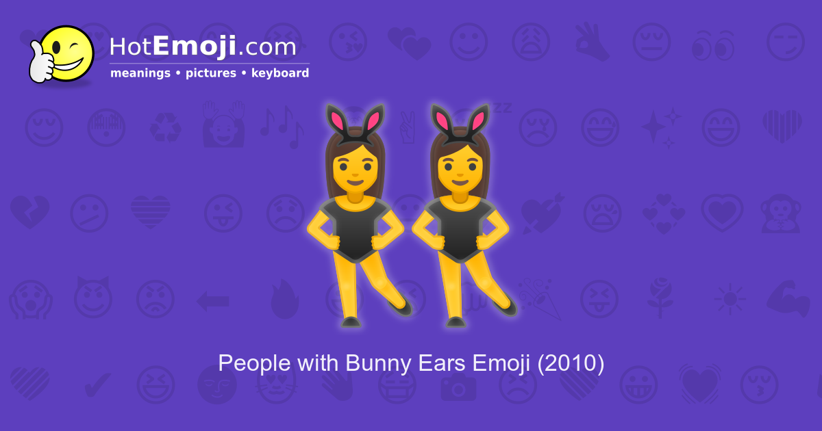 People With Bunny Ears Emoji Meaning With Pictures From A border=