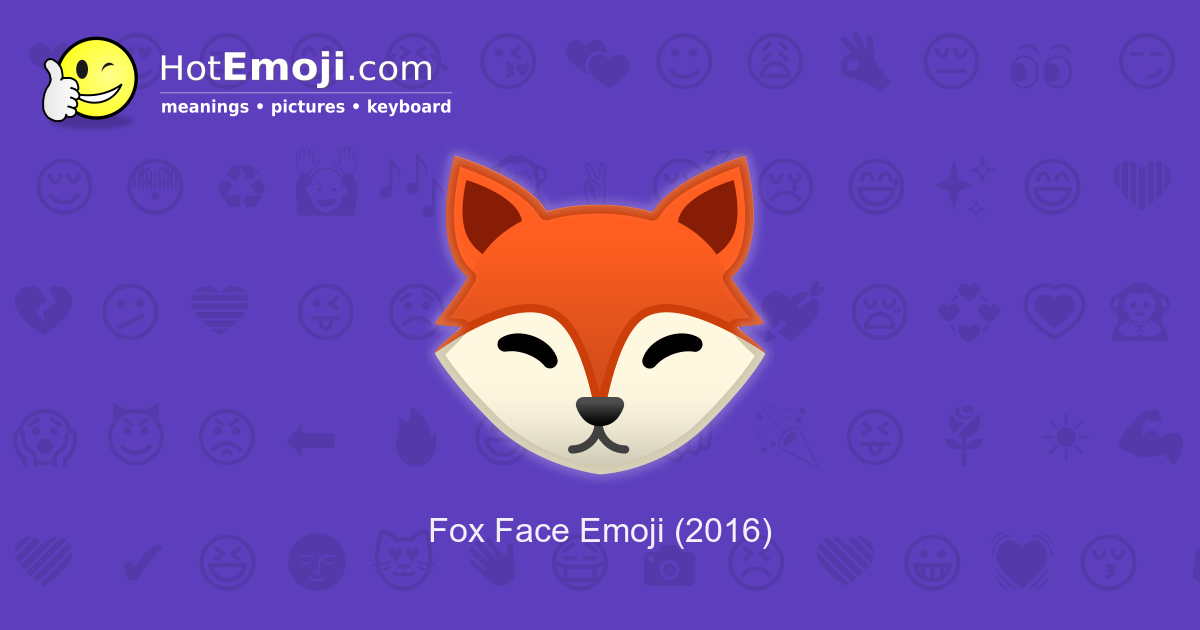 🦊 Fox Face Emoji Meaning with Pictures: from A to Z