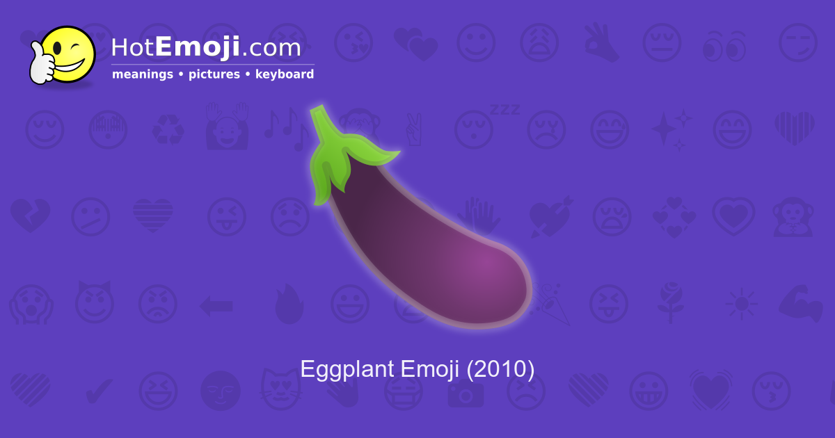 Eggplant Emoji Meaning with Pictures: from A to Z