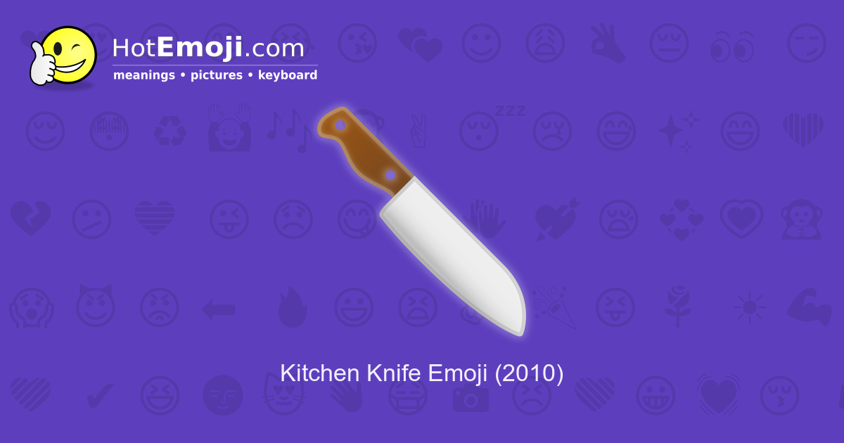 🔪 Kitchen Knife Emoji Meaning with Pictures: from A to Z