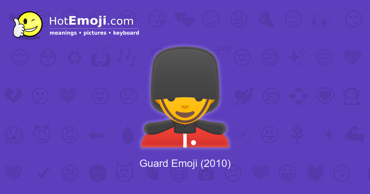 💂 Guard Emoji Meaning with Pictures: from A to Z