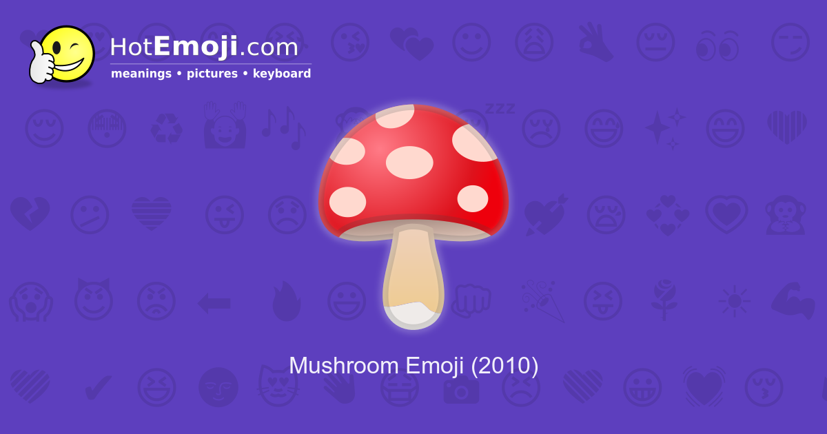 Mushroom Emoji Meaning With Pictures From A To Z