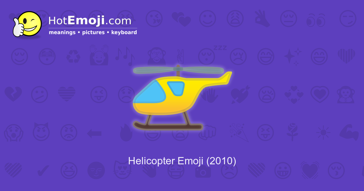 🚁 Helicopter Emoji Meaning with Pictures: from A to Z