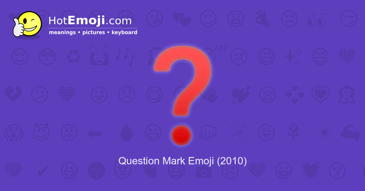 Question Mark Emoji Meaning With Pictures  From A To Z