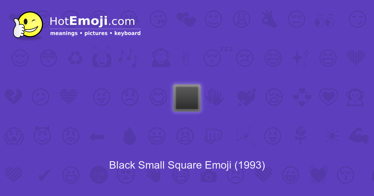 ▪️ Black Small Square Emoji Meaning with Pictures: from A to Z