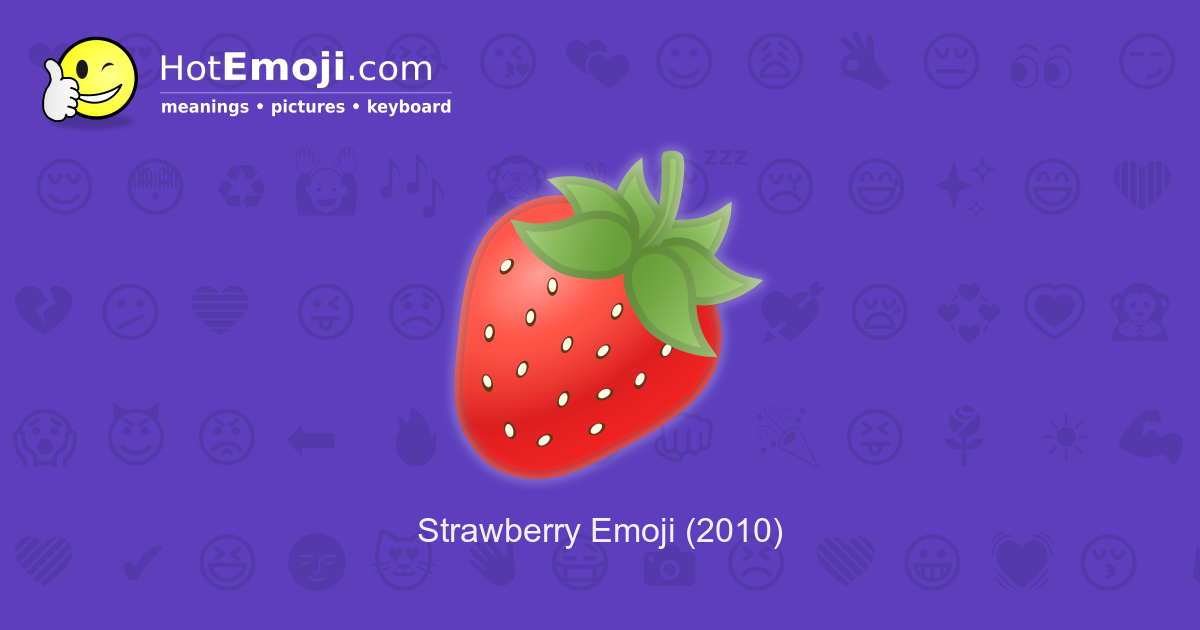 🍓 Strawberry Emoji Meaning with Pictures: from A to Z