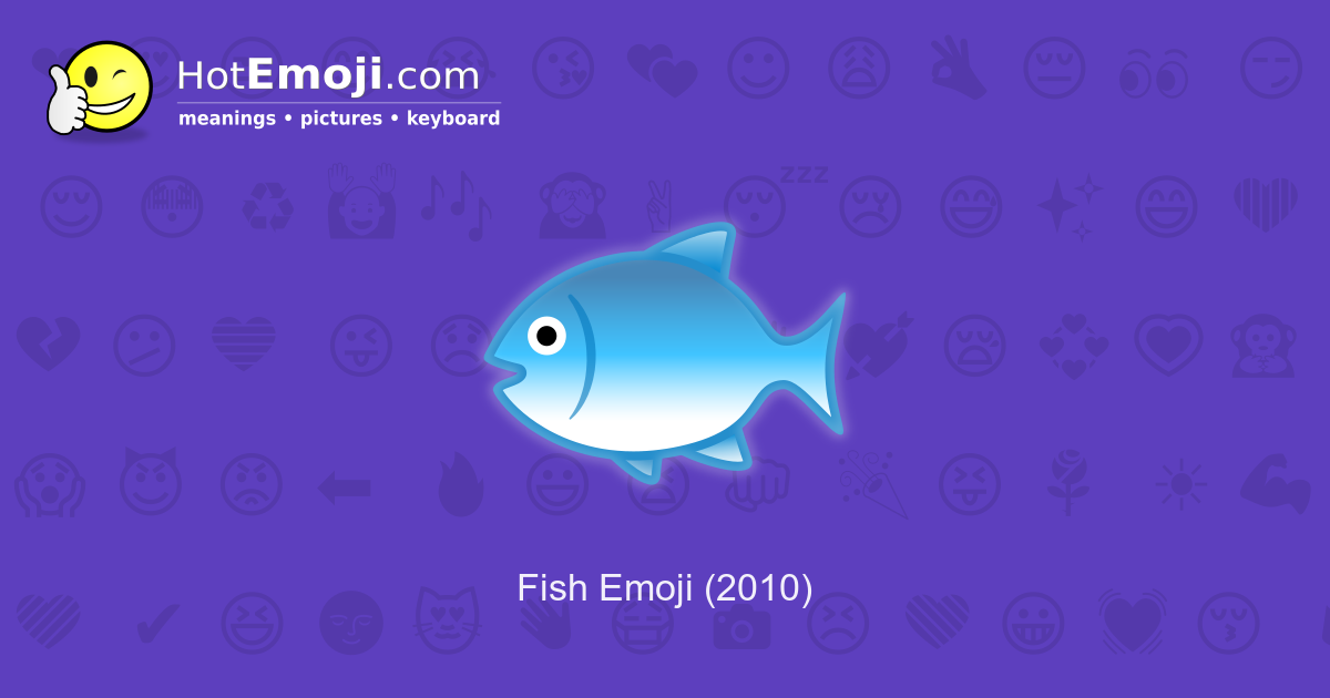 fish emoji meaning with pictures  from a to z