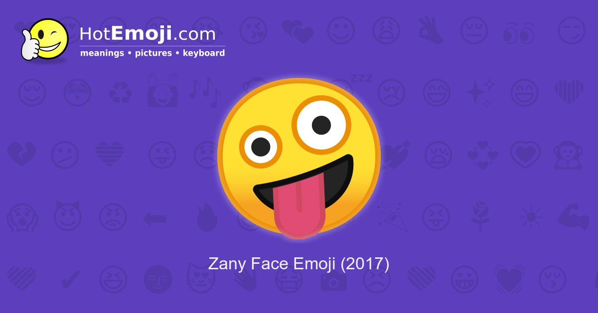 Zany Face Emoji Meaning With Pictures From A To Z