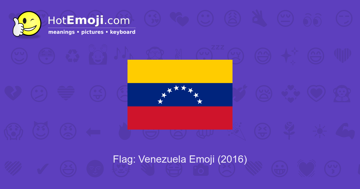 flag  venezuela emoji meaning with pictures  from a to z