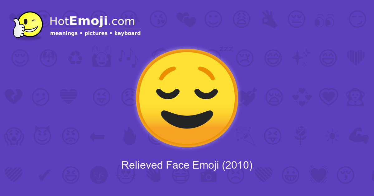 Relieved Face Emoji Meaning With Pictures From A To Z