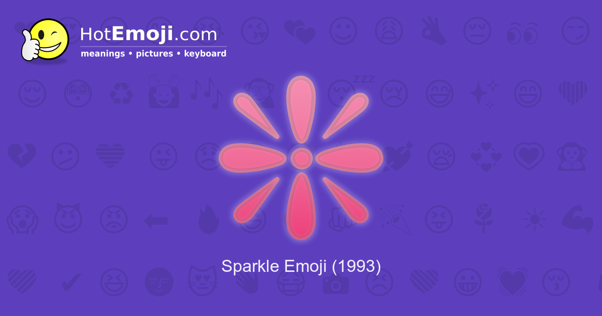 ❇️ Sparkle Emoji Meaning with Pictures: from A to Z