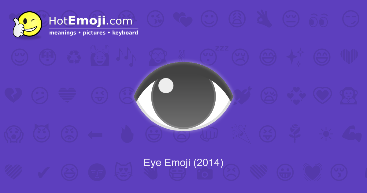 ️ Eye Emoji Meaning with Pictures: from A to Z